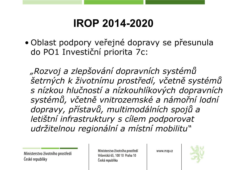 """IROP 2014-2020 Oblast podpory veřejné dopravy se přesunula do PO1 Investiční priorita 7c: """"Rozvoj a zlepšování dopravních systémů šetrných k životnímu"""
