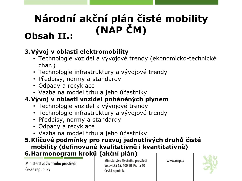 Národní akční plán čisté mobility (NAP ČM) Obsah II.: 3.Vývoj v oblasti elektromobility Technologie vozidel a vývojové trendy (ekonomicko-technické ch