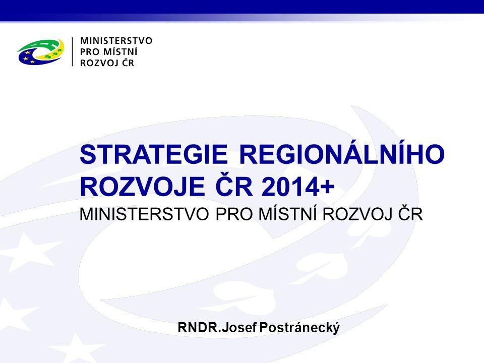 STRATEGIE REGIONÁLNÍHO ROZVOJE ČR základní, střednědobý dokument politiky regionálního rozvoje dle §5, zákona č.