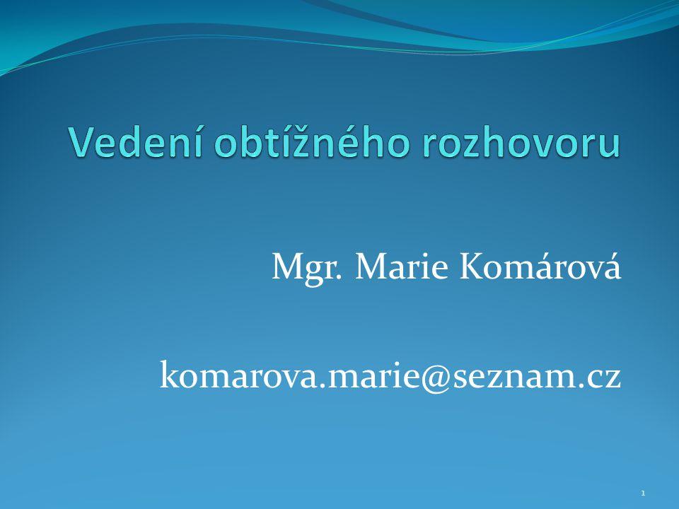1 Mgr. Marie Komárová komarova.marie@seznam.cz