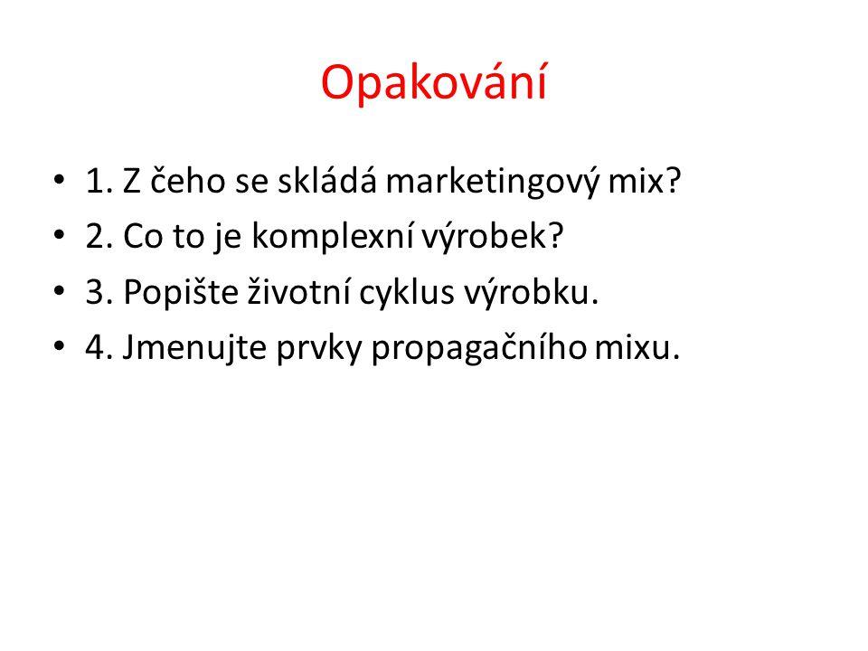 Odpovědi na otázky 1.Výrobek, cena, propagace, distribuce.