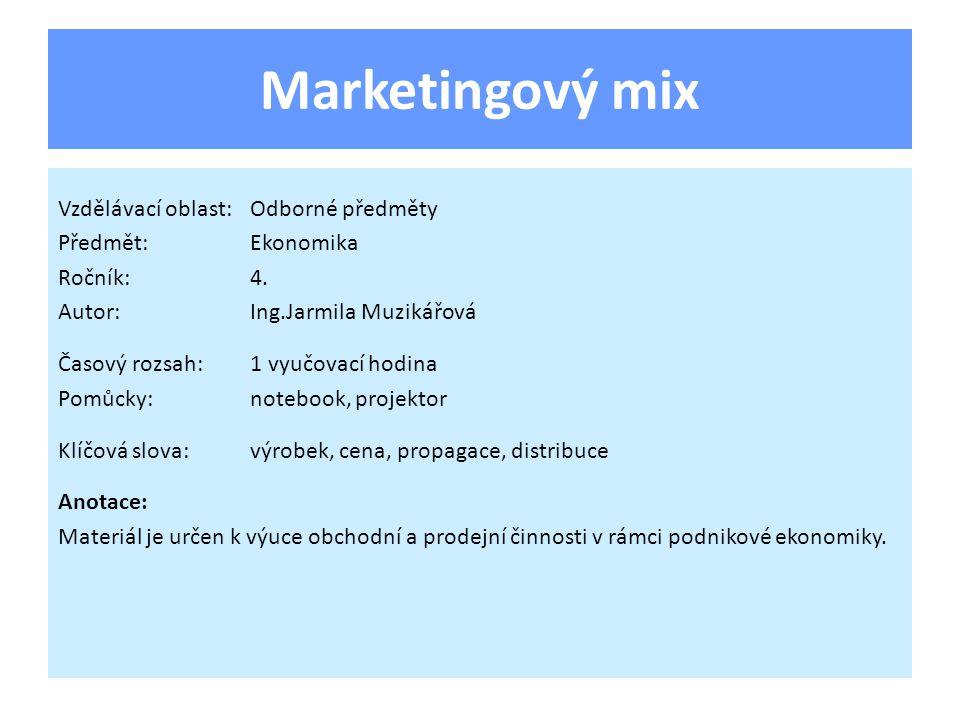 Složení marketingového mixu Výrobek (product – P1) Cena (price – P2) Propagace (promotion-P3) Distribuce (placement-P4)