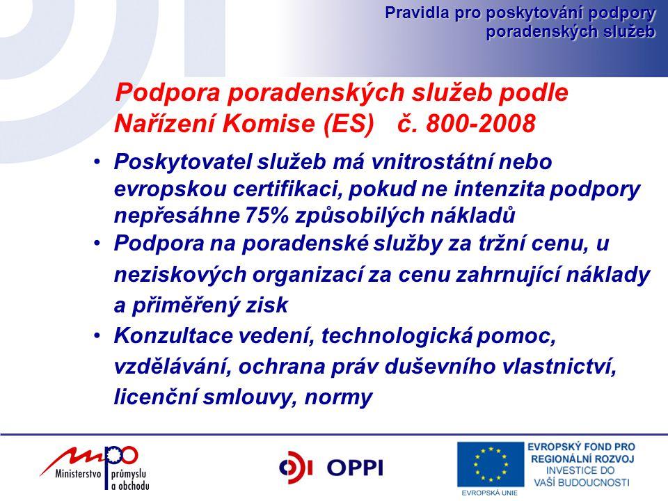Pravidla pro poskytování podpory poradenských služeb Podpora poradenských služeb podle Nařízení Komise (ES) č.