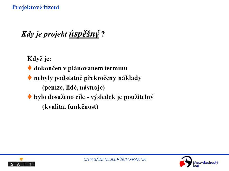 Projektové řízení DATABÁZE NEJLEPŠÍCH PRAKTIK Kdy je projekt úspěšný .
