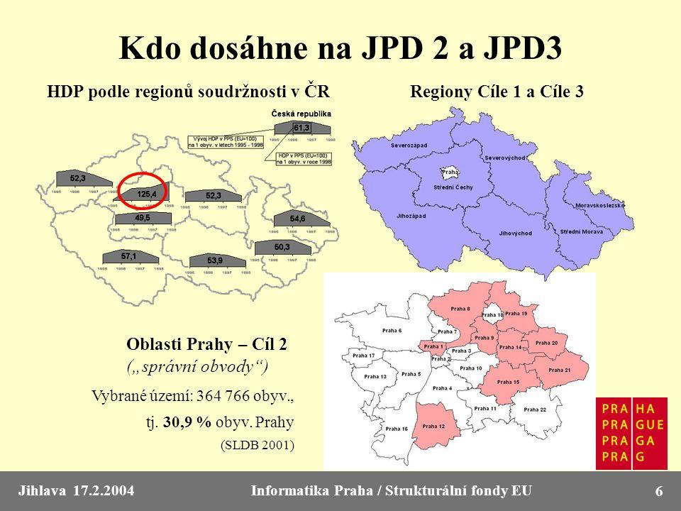 """Jihlava 17.2.2004Informatika Praha / Strukturální fondy EU 6 Kdo dosáhne na JPD 2 a JPD3 Oblasti Prahy – Cíl 2 (""""správní obvody"""") Vybrané území: 364 7"""