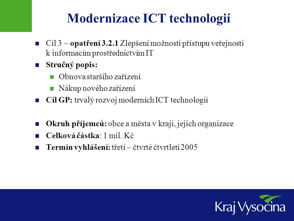 Modernizace ICT technologií Cíl 3 – opatření 3.2.1 Zlepšení možnosti přístupu veřejnosti k informacím prostřednictvím IT Stručný popis: Obnova staršíh