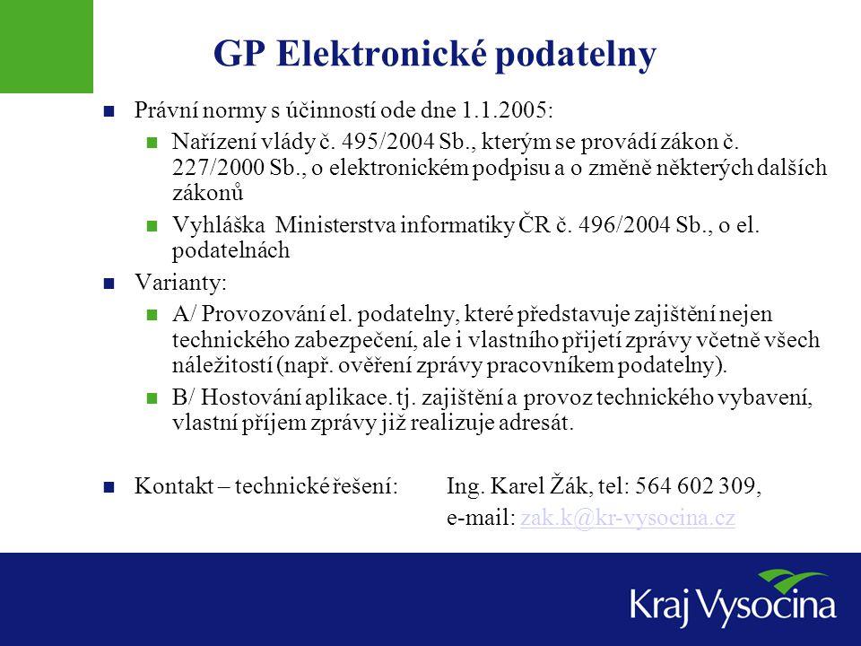 GP Elektronické podatelny Právní normy s účinností ode dne 1.1.2005: Nařízení vlády č. 495/2004 Sb., kterým se provádí zákon č. 227/2000 Sb., o elektr