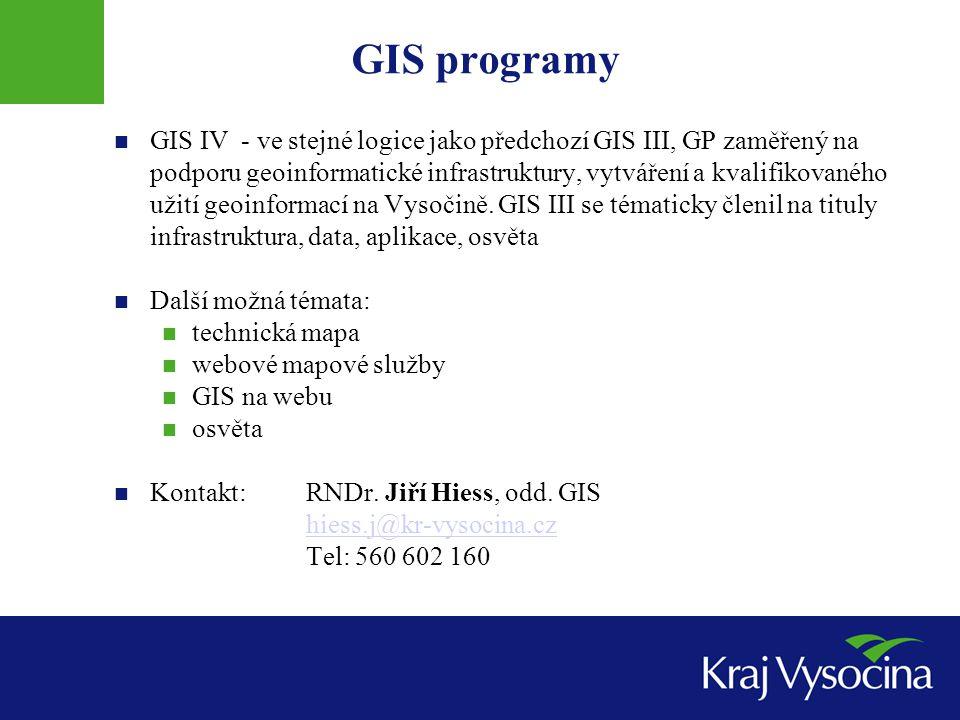GIS programy GIS IV - ve stejné logice jako předchozí GIS III, GP zaměřený na podporu geoinformatické infrastruktury, vytváření a kvalifikovaného užit