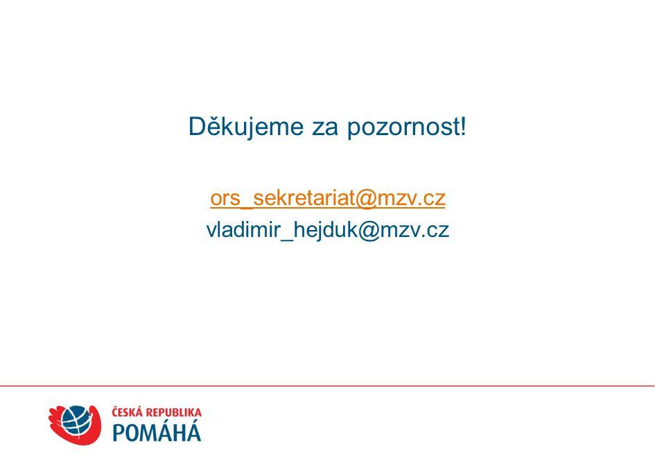 Děkujeme za pozornost! ors_sekretariat@mzv.cz vladimir_hejduk@mzv.cz