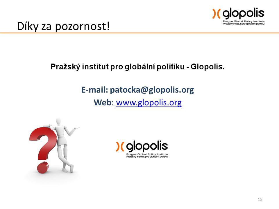 Díky za pozornost! Pražský institut pro globální politiku - Glopolis. E-mail: patocka@glopolis.org Web: www.glopolis.orgwww.glopolis.org 15