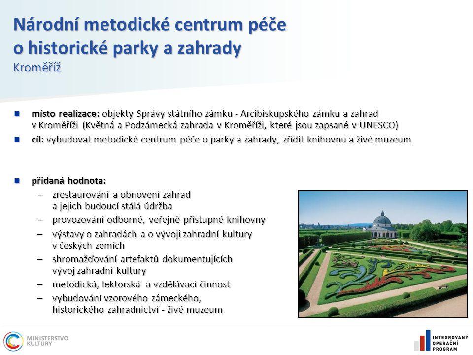 Národní metodické centrum péče o historické parky a zahrady Kroměříž místo realizace: objekty Správy státního zámku - Arcibiskupského zámku a zahrad v
