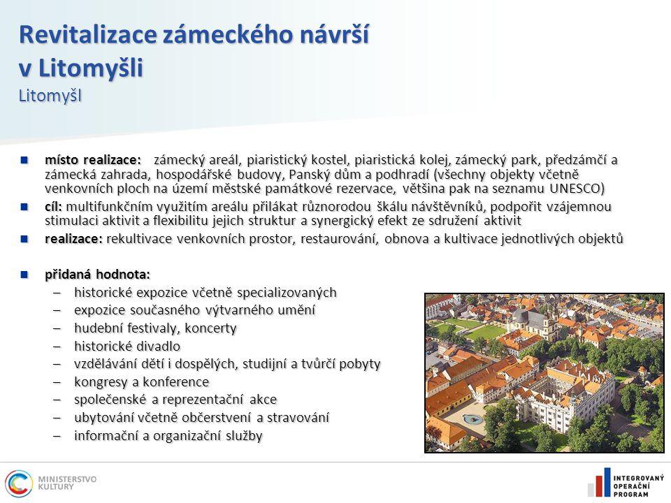 Revitalizace zámeckého návrší v Litomyšli Litomyšl místo realizace: zámecký areál, piaristický kostel, piaristická kolej, zámecký park, předzámčí a zá
