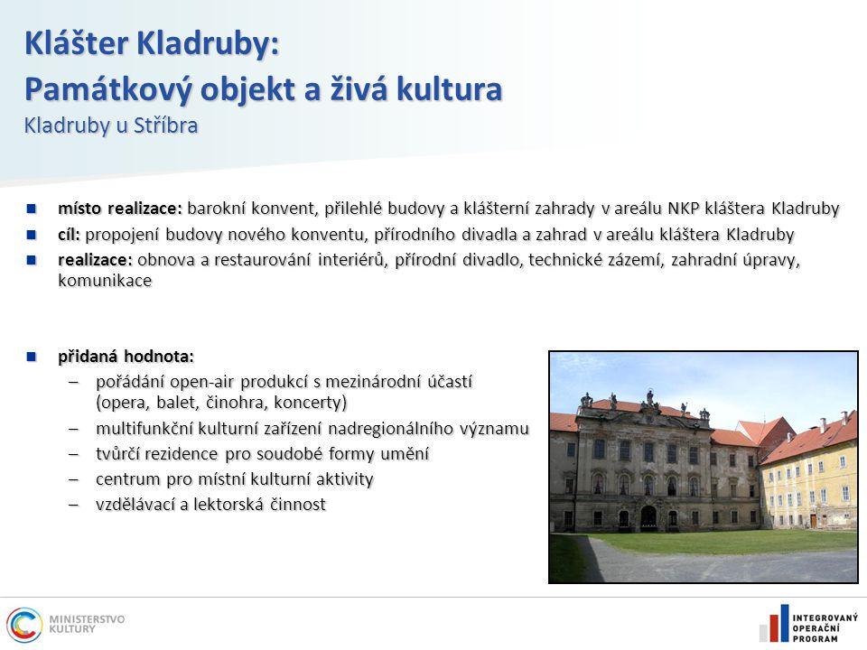 Klášter Kladruby: Památkový objekt a živá kultura Kladruby u Stříbra místo realizace: barokní konvent, přilehlé budovy a klášterní zahrady v areálu NK
