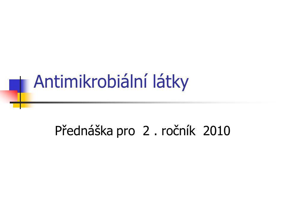 Antimikrobiální látky Antibakteriální látky antibiotika chemoterapeutika Antimykotika Antivirotika
