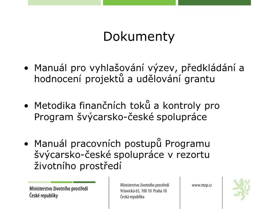 Dokumenty Manuál pro vyhlašování výzev, předkládání a hodnocení projektů a udělování grantu Metodika finančních toků a kontroly pro Program švýcarsko-české spolupráce Manuál pracovních postupů Programu švýcarsko-české spolupráce v rezortu životního prostředí
