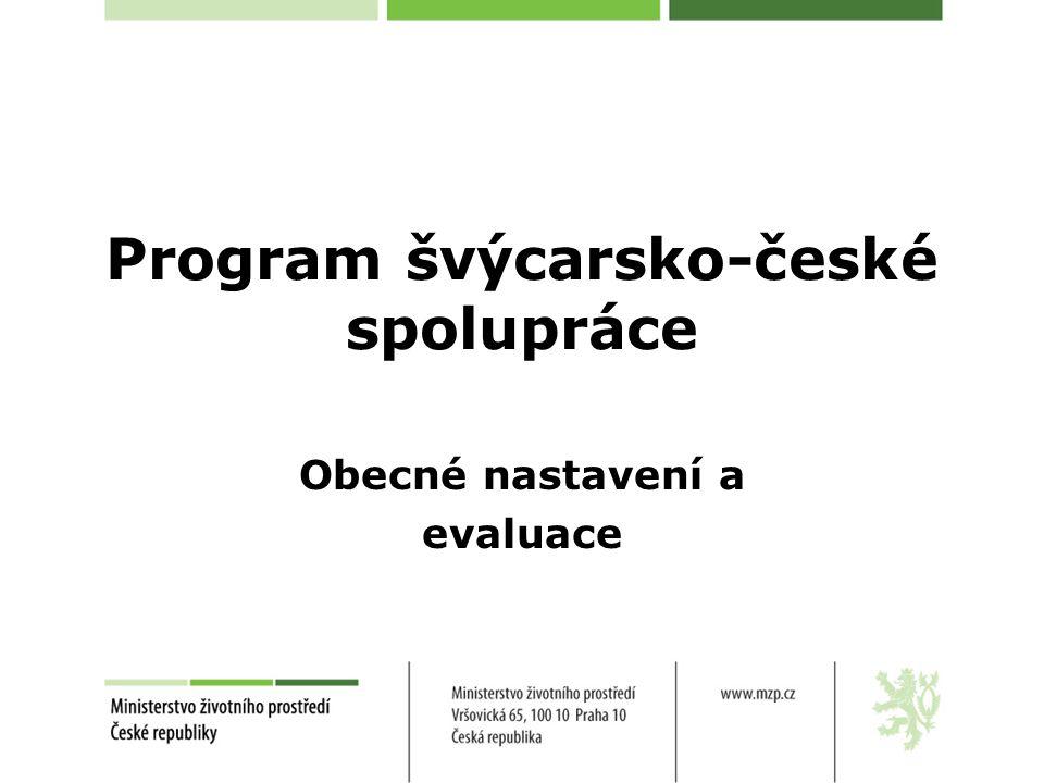 Program Snížení hospodářských a sociálních rozdílů v rámci rozšířené EU Rámcová mezivládní dohoda Švýcarsko – ČR ze dne 20.
