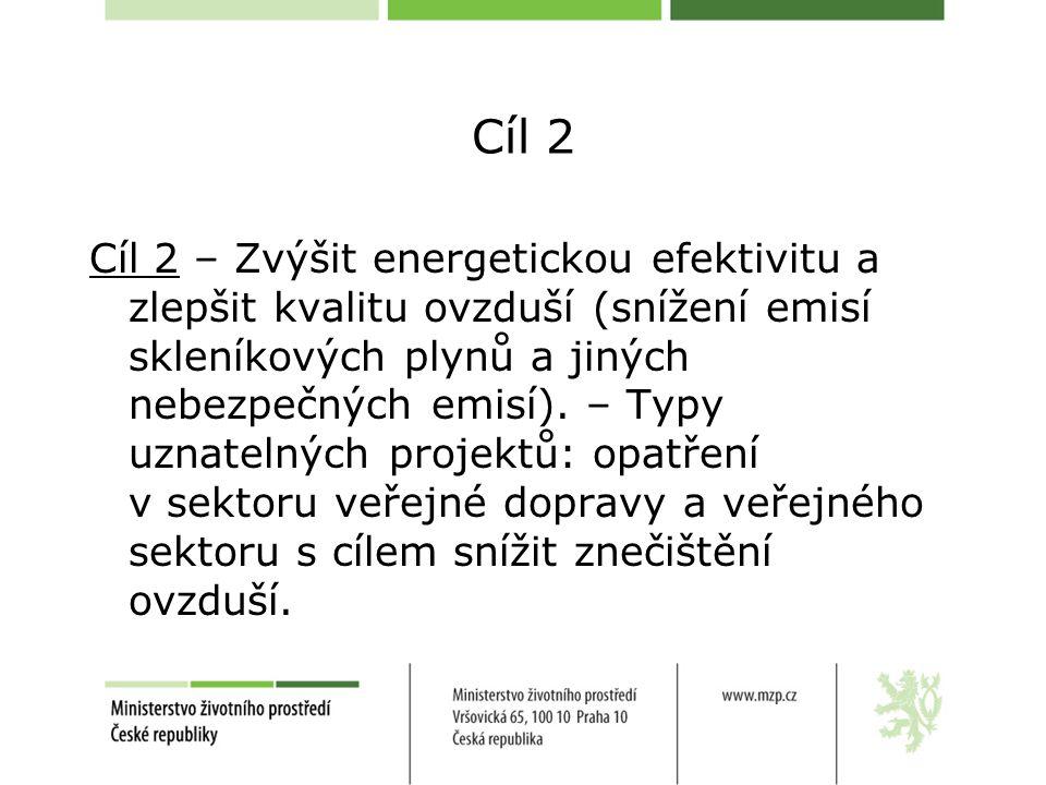Cíl 2 Cíl 2 – Zvýšit energetickou efektivitu a zlepšit kvalitu ovzduší (snížení emisí skleníkových plynů a jiných nebezpečných emisí).