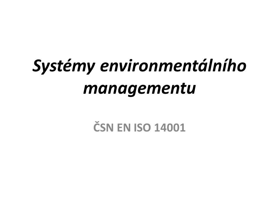 Systémy environmentálního managementu ČSN EN ISO 14001
