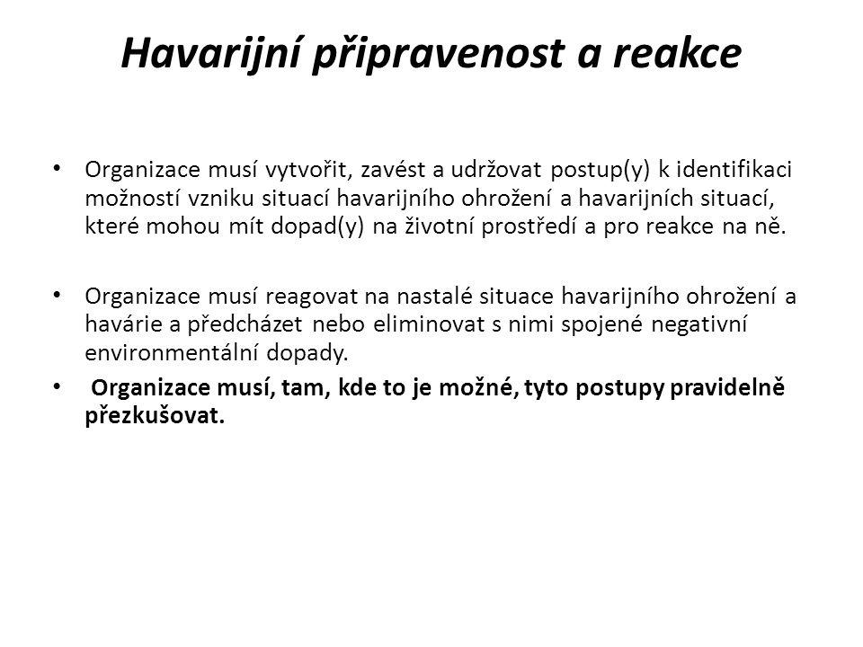 Havarijní připravenost a reakce Organizace musí vytvořit, zavést a udržovat postup(y) k identifikaci možností vzniku situací havarijního ohrožení a ha