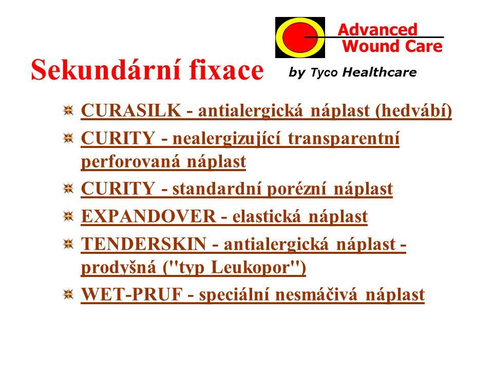 Sekundární fixace CURASILK - antialergická náplast (hedvábí) CURITY - nealergizující transparentní perforovaná náplast CURITY - standardní porézní náplast EXPANDOVER - elastická náplast TENDERSKIN - antialergická náplast - prodyšná ( typ Leukopor ) WET-PRUF - speciální nesmáčivá náplast AdvancedWound Care by Tyco Healthcare