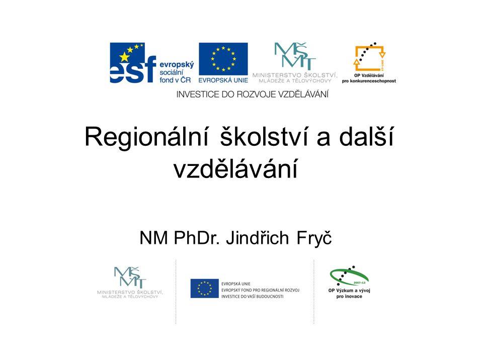 Regionální školství a další vzdělávání (N NM PhDr. Jindřich Fryč