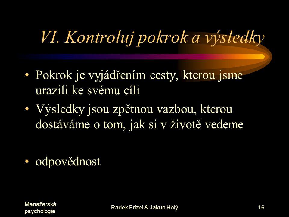 Manažerská psychologie Radek Frízel & Jakub Holý17 VI.