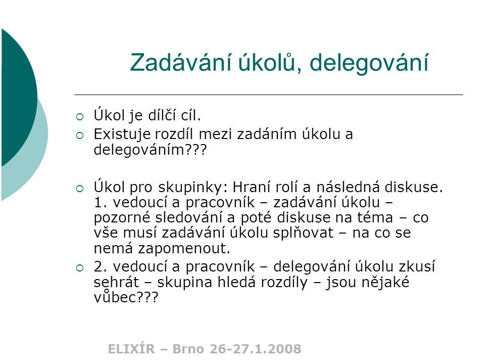 ELIXÍR – Brno 26-27.1.2008 Zadávání úkolů, delegování  Úkol je dílčí cíl.