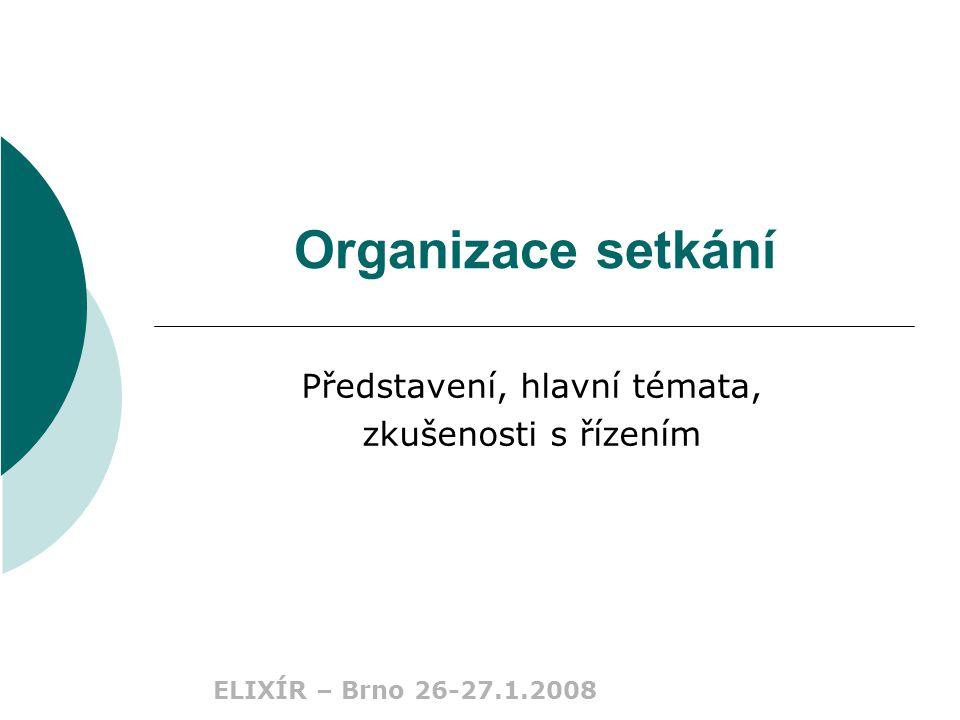 ELIXÍR – Brno 26-27.1.2008 Co dělá skupinu TÝMEM  sdílené cíle  kvalitní komunikace  sdílené cesty  rozdělení rolí – autonomie, specifika  kvalitní vztahy – spolupráce  možnosti rozvoje – dynamika – rozvíjí se, učí se ze svých výsledků a umožňuje svým členům osobní rozvoj