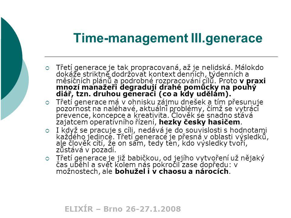 ELIXÍR – Brno 26-27.1.2008 Time-management III.generace  Třetí generace je tak propracovaná, až je nelidská.