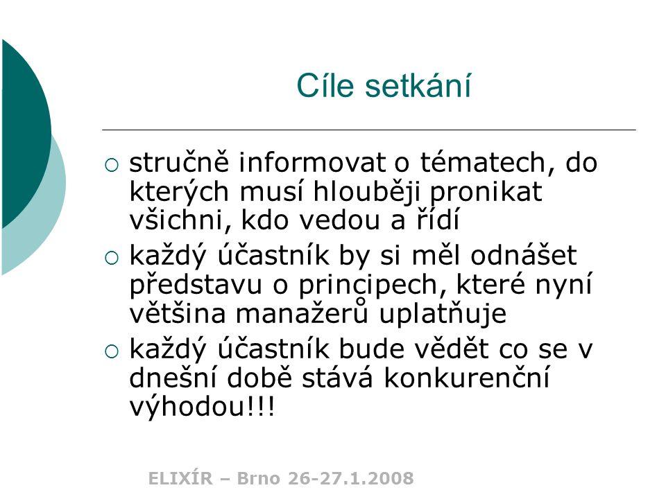 ELIXÍR – Brno 26-27.1.2008 VIZE  KDE CHCEME BÝT ZA NĚKOLIK LET.