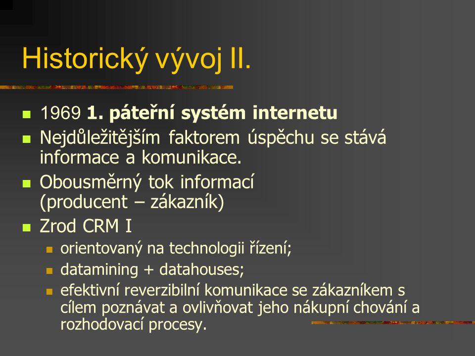 Historický vývoj II. 1969 1. páteřní systém internetu Nejdůležitějším faktorem úspěchu se stává informace a komunikace. Obousměrný tok informací (prod