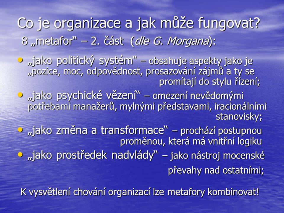 """Co je organizace a jak může fungovat? 8 """"metafor"""" – 2. část (dle G. Morgana): """"jako politický systém"""" – obsahuje aspekty jako je """"pozice, moc, odpověd"""