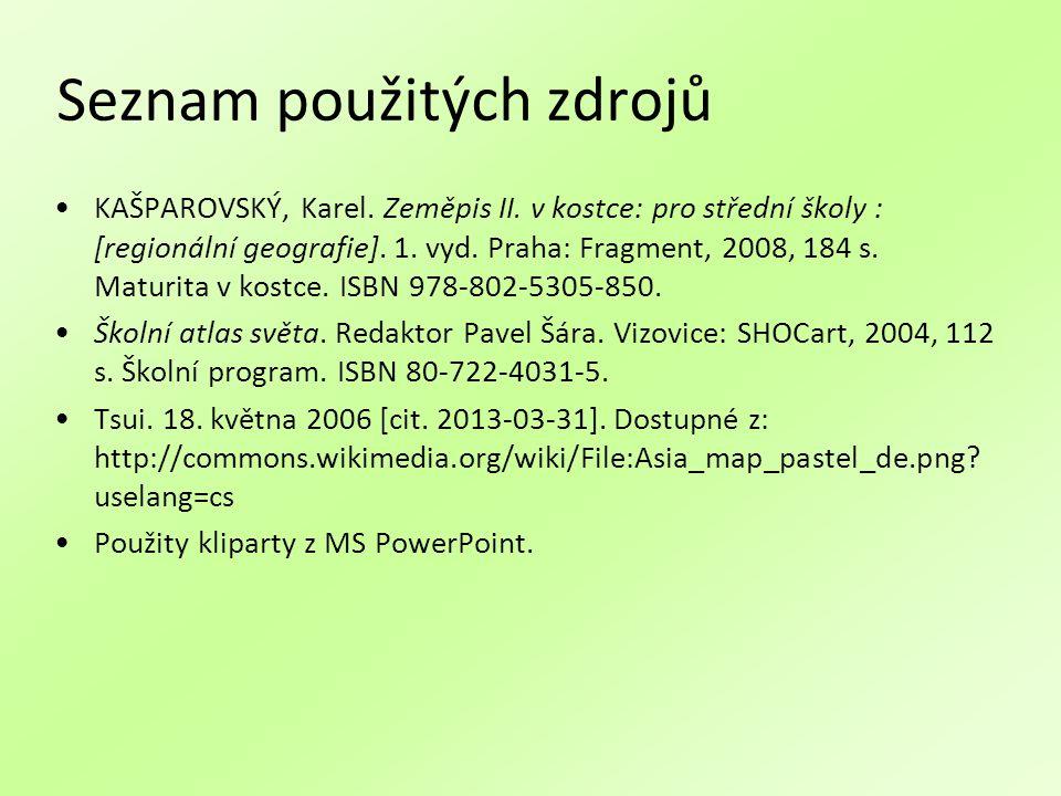 Seznam použitých zdrojů KAŠPAROVSKÝ, Karel. Zeměpis II.