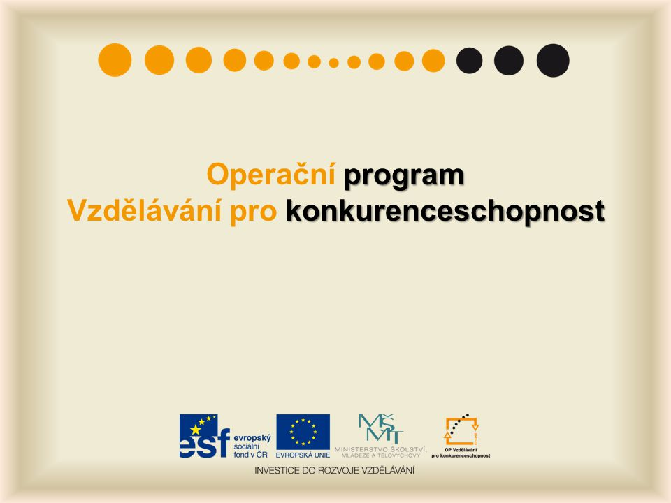 program konkurenceschopnost Operační program Vzdělávání pro konkurenceschopnost