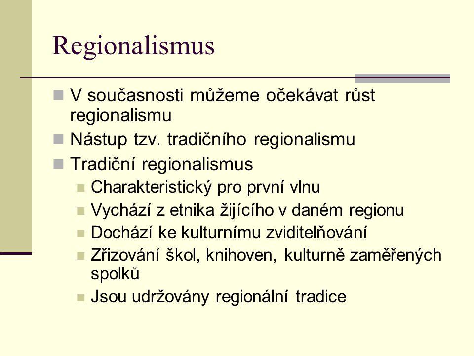 Regionalismus Soudobý regionalismus Charakteristický pro druhou vlnu Politický regionalismus Cíl – získání autonomie regionů Funkční regionalismus Cíl – získání legislativních a ekonomických pravomocí pro vlastní rozhodování