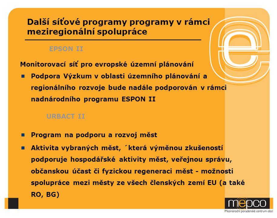 Další síťové programy programy v rámci meziregionální spolupráce EPSON II Monitorovací síť pro evropské územní plánování Podpora Výzkum v oblasti územ