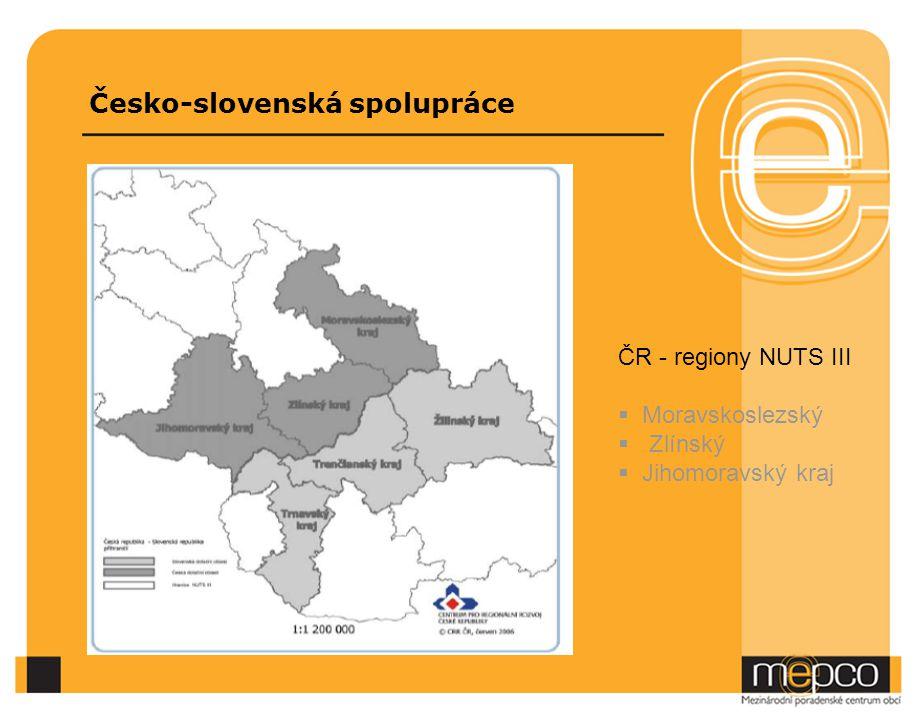 Česko-slovenská spolupráce ČR - regiony NUTS III  Moravskoslezský  Zlínský  Jihomoravský kraj