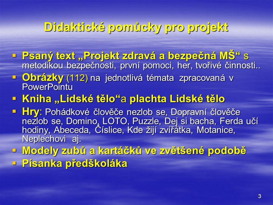 """3 Didaktické pomůcky pro projekt  Psaný text """"Projekt zdravá a bezpečná MŠ s metodikou bezpečnosti, první pomoci, her, tvořivé činnosti.."""