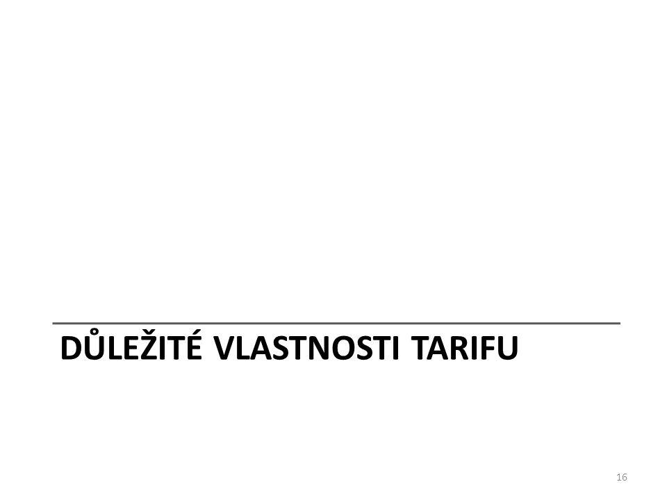 DŮLEŽITÉ VLASTNOSTI TARIFU 16
