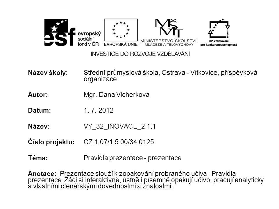 Komunikační a slohová výchova v učivu 3.ročníku Pravidla prezentace - prezentace Autor: Mgr.