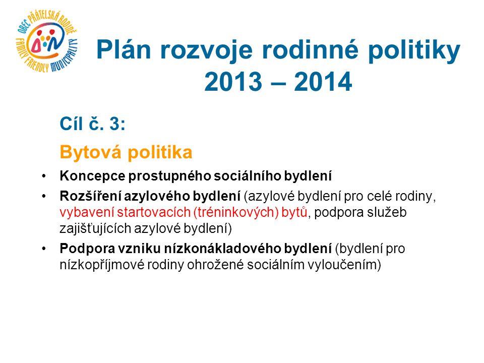 Plán rozvoje rodinné politiky 2013 – 2014 Cíl č.