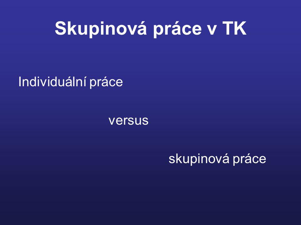 Skupinová práce v TK Individuální práce versus skupinová práce