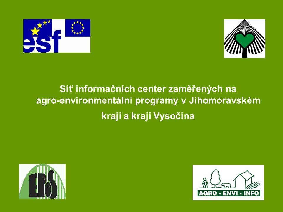 Síť informačních center zaměřených na agro-environmentální programy v Jihomoravském kraji a kraji Vysočina