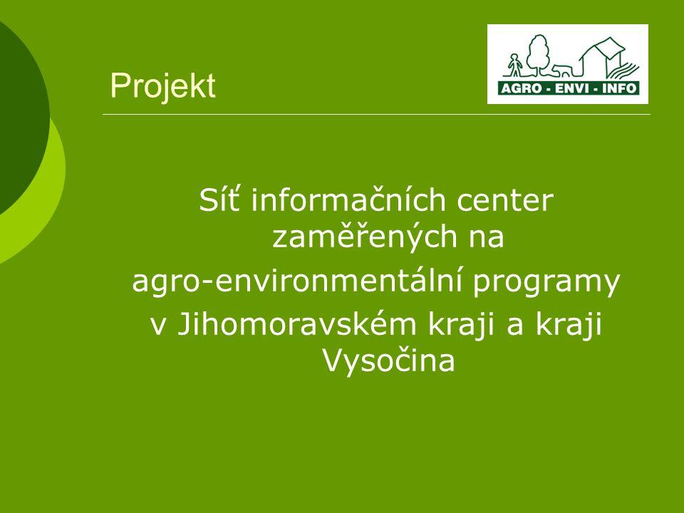 Projekt Síť informačních center zaměřených na agro-environmentální programy v Jihomoravském kraji a kraji Vysočina