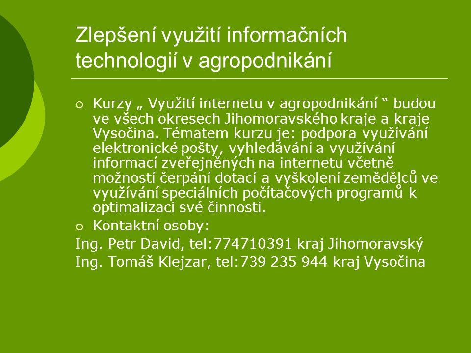 """Zlepšení využití informačních technologií v agropodnikání  Kurzy """" Využití internetu v agropodnikání """" budou ve všech okresech Jihomoravského kraje a"""