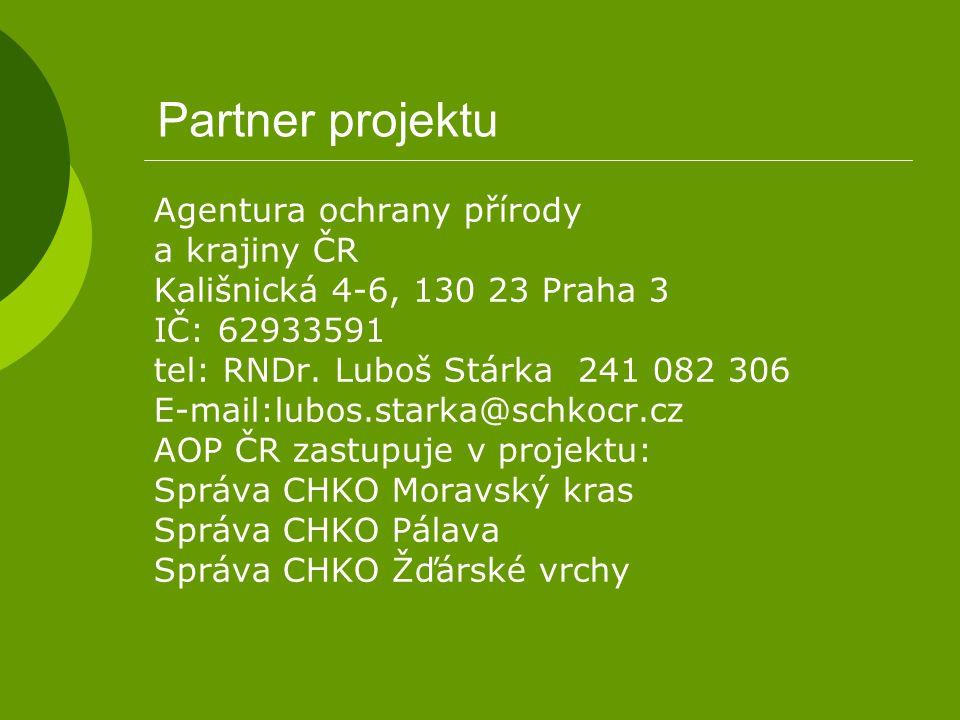 Partner projektu Agentura ochrany přírody a krajiny ČR Kališnická 4-6, 130 23 Praha 3 IČ: 62933591 tel: RNDr. Luboš Stárka 241 082 306 E-mail:lubos.st