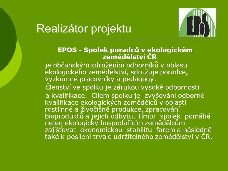 Realizátor projektu EPOS - Spolek poradců v ekologickém zemědělství ČR je občanským sdružením odborníků v oblasti ekologického zemědělství, sdružuje p