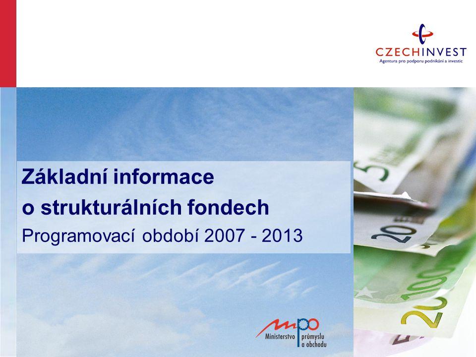 Základní informace o strukturálních fondech Programovací období 2007 - 2013