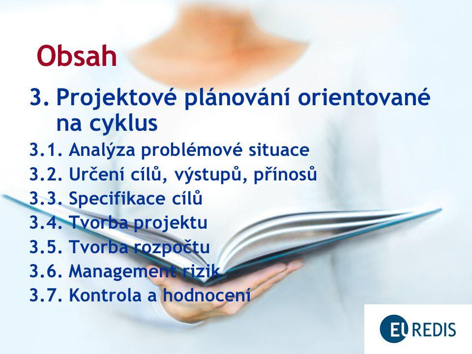 3.Projektové plánování orientované na cyklus 3.1. Analýza problémové situace 3.2.