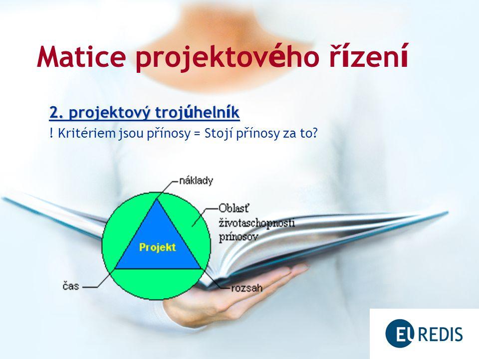 Matice projektov é ho ř í zen í 2. projektový troj ú heln í k .
